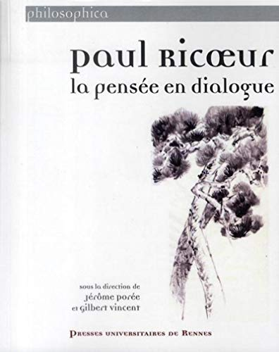 9782753510029: Paul ricoeur la pensee en dialogue (Philosophica)