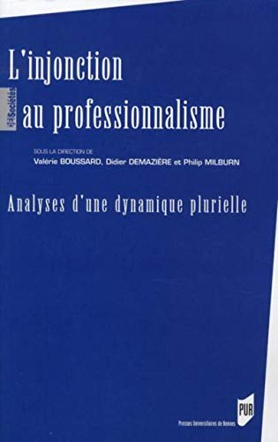 Injonction au professionnalisme Analyse d'une dynamique plurielle: Boussard Valerie