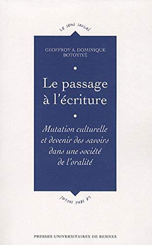 Le passage à l'écriture : mutation culturelle et devenir des savoirs dans une ...
