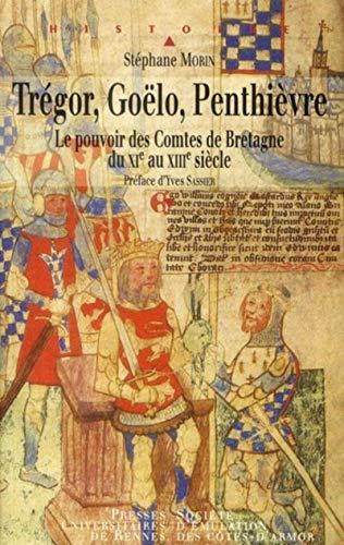 Trégor, Goëlo, Penthièvre : le pouvoir des comtes de Bretagne du XIe au XIIIe si...