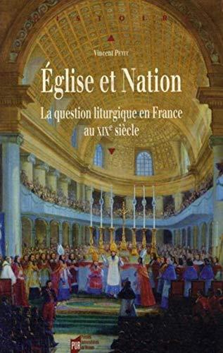 Eglise et nation La question liturgique en France au XIXe siecle: Petit Vincent