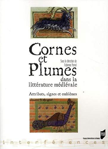 Cornes et plumes dans la littérature médiévale : attributs, signes et embl&...