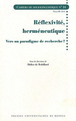 Reflexivite hermeneutique Vers un paradigme de recherche: De Robillard Didier