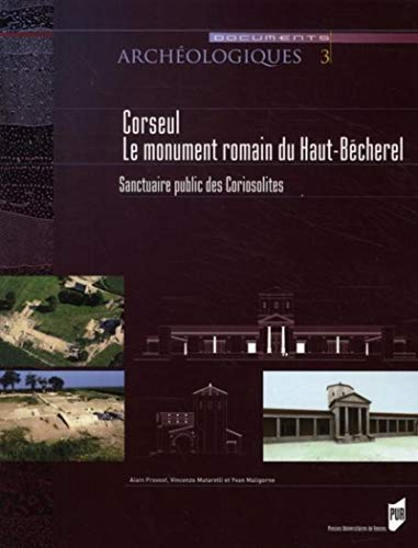 Corseul, le monument romain du Haut-Bécherel (French Edition): Alain Provost