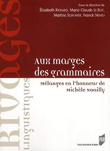 Aux marges des grammaires Melanges en l'honneur de Michele: Richard Elisabeth