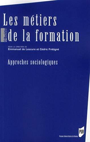 Les metiers de la formation Approches sociologiques: Lescure Emmanuel de