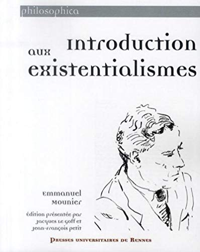 Introduction aux existentialismes: Mounier Emmanuel
