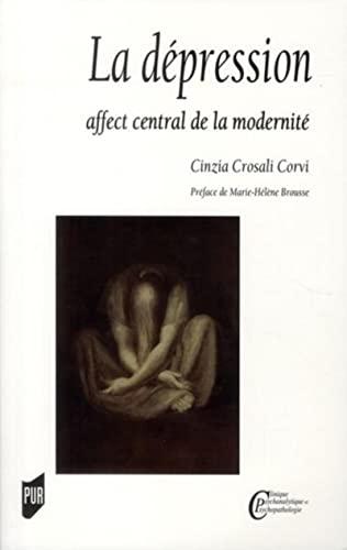 La dépression : affect central de la modernité: Crosali Corvi, Cinzia