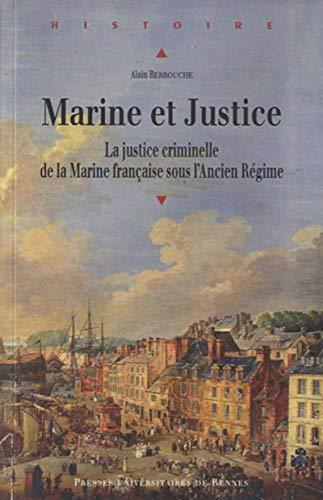 Marine et justice : la justice criminelle de la Marine française sous l'Ancien R&eacute...
