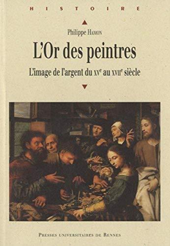 """""""l'or des peintres ; l'image de l'argent du XV au XVII siècle"""": ..."""