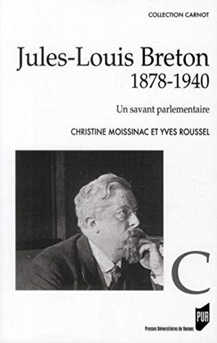 9782753511019: Jules-Louis Breton (1878 1940) : Un savant parlementaire