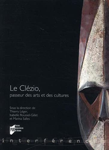 Le Clezio passeur des arts et des cultures: Leger Thierry