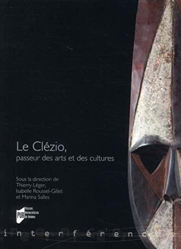 """""""Le Clézio ; passeur des arts et des cultures"""": Thierry Léger"""