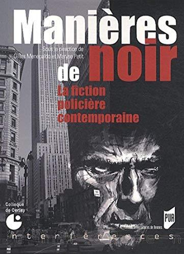 Manières de noir : la fiction policière contemporaine : actes du colloque, ...
