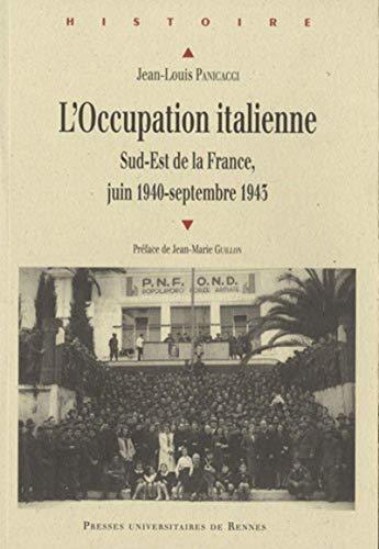"""""""l'occupation italienne ; Sud-Est de la France, juin 1940-septembre 1943"""": ..."""