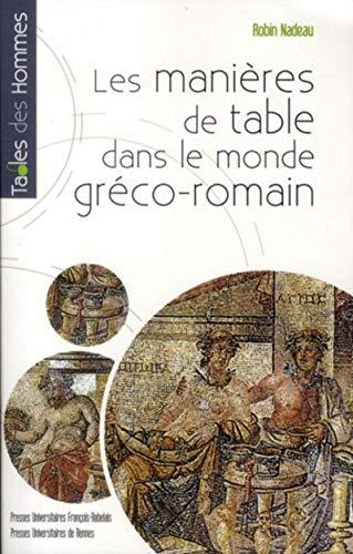 Les manières de table dans le monde gréco-romain (French Edition): Robert ...