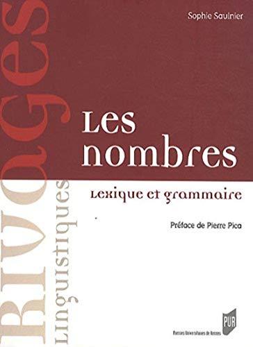 Les nombres : lexique et grammaire: Saulnier, Sophie