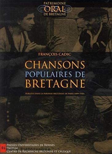 Chansons populaires de Bretagne Publiees dans la paroisse breton: Cadic Francois