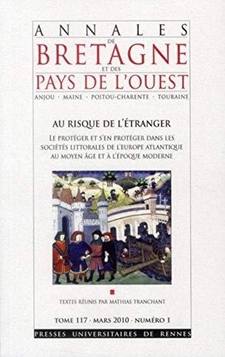 Annales de Bretagne et pays de l'Ouest No 117-1 Au risque de l'e: Tranchant Mathias