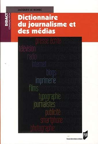 Dictionnaire du journalisme et des medias: Le Bohec Jacques