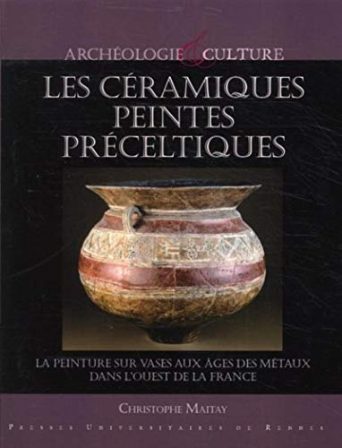 9782753511590: Les c�ramiques peintes pr�celtiques : La peinture sur vases aux �ges des m�taux dans l'ouest de la France
