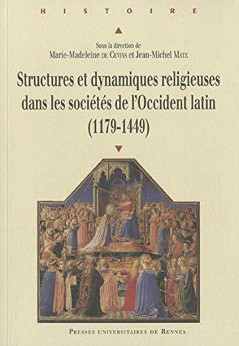 Structures et dynamiques religieuses dans les sociétés de l'Occident latin (1179...