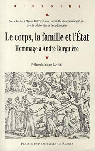 Le corps la famille et l'Etat Hommage a Andre Burguiere: Cottias Myriam