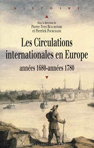 Les circulations internationales en Europe, années 1680-années 1780