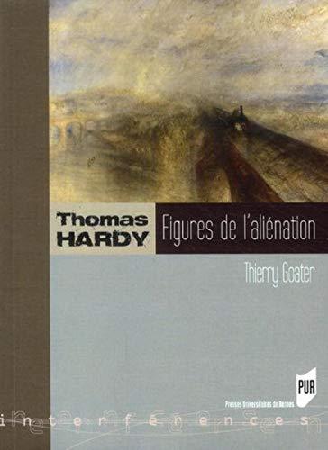 Thomas Hardy : figures de l'aliénation: Goater, Thierry