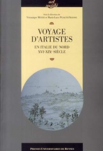 Voyages d'artistes En Italie du Nord XVIe XIXe siecle: Meyer Veronique