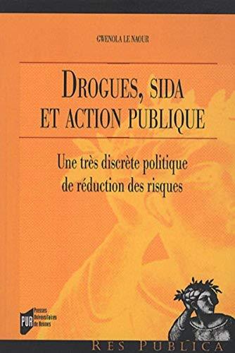 Drogues, sida et action publique : une très discrète politique de réduction ...