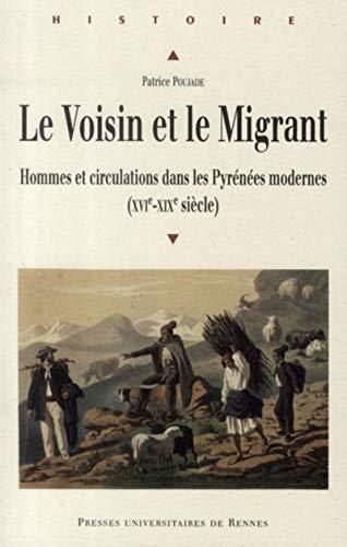 Le voisin et le migrant Hommes et circulations dans les Pyrenees: Poujade Patrice