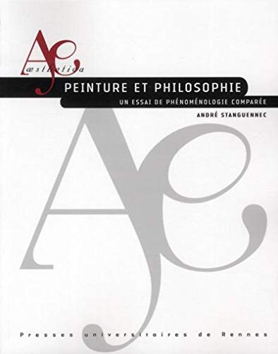 Peinture et philosophie Un essai de phenomenologie comparee: Stanguennec Andre