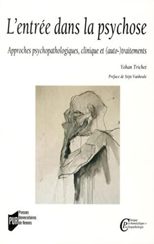 L'entrée dans la psychose: Trichet, Yohan