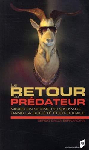 9782753512993: Le retour du prédateur : Mise en scène du sauvage dans la société post-rurale