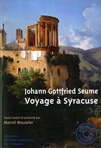 Voyage à Syracuse: Seume, Johann Gottfried
