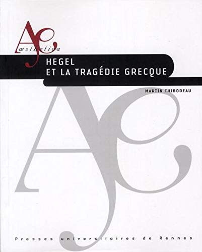 9782753513297: Hegel et la tragédie grecque (French Edition)