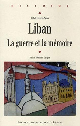 Liban La guerre et la memoire: Kanafani Zahar Aida