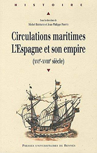 9782753513457: Circulations maritimes: l'Espagne et son empire : (XVIe - XVIIIe siècle) (Histoire)