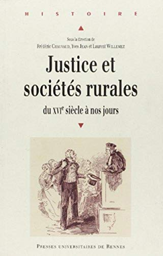 Justice et sociétés rurales du XVIe siècle à nos jours : approches ...