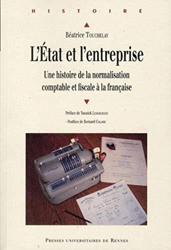 9782753513570: L'Etat et l'entreprise : Une histoire de la normalisation comptable et fiscale à la française