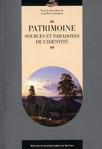 Patrimoine, sources et paradoxes de l'identité: Collectif; Natalie Petiteau;