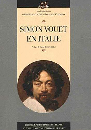 Simon Vouet en Italie: Hélène Rousteau-Chambon, Olivier Bonfait