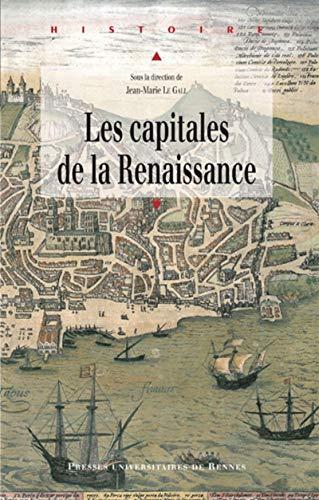 Les capitales de la Renaissance: Le Gall Jean Marie