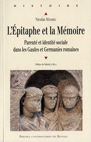9782753513938: L'épitaphe et la mémoire : Parenté et identité sociale dans les Gaules et Germanies romaines