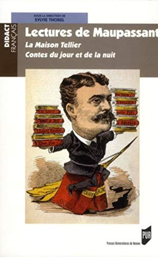 Lectures de Maupassant Contes du jour et de la nuit: Thorel Cailleteau Sylvie