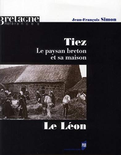 9782753514607: Tiez : Le paysan breton et sa maison. Le L�on