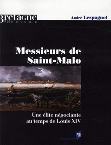 Messieurs de Saint Malo Une elite negociante au temps de: Lespagnol Andre