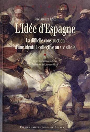 9782753514706: L'Idée d'Espagne : La difficile construction d'une idendité collective au XIXe siècle