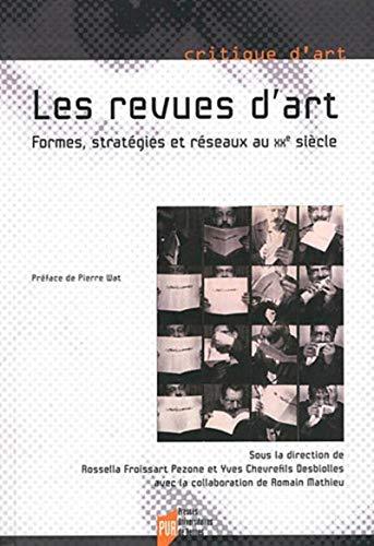 Les revues d'art Formes strategies et reseaux au XXe siecle: Froissart Pezone Rossella